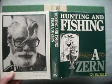HUNTING AND FISHING FRON A TO ZERN THE BEST AND FUNNIEST OF ED ZERN 1985 HB/DJ
