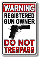"Warning Registered Gun Owner Do Not Trespass Aluminum Home Security Sign 8""x12"""
