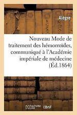 Nouveau Mode de Traitement des Hemorroides, Communique a l'Academie Imperiale...