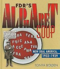 FDR's Alphabet Soup: New Deal America 1932-1939-ExLibrary