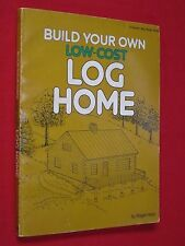1979 ~ BUILD YOUR OWN LOW COST ~ LOG HOME ~ ROGER HARD