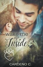 Wake Me up Inside by Cardeno C (2016, Paperback)