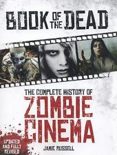 The Book of the Dead : The Complete History of Zombie Cinema by Jamie Russell (2