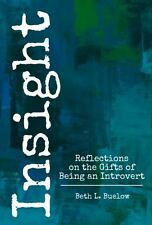 Insight : Short Reflections on the Gifts of Being an Introvert by Beth Buelow...