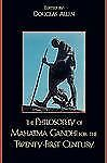 The Philosophy of Mahatma Gandhi for the Twenty-First Century (2008, Hardcover)