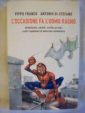 Pippo Franco e Antonio Di Stefano - L'occasione fa l'uomo ragno - Mondadori 2007