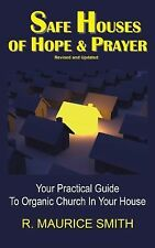 Safe Houses of Hope and Prayer : Your Practical Guide to Organic Church in...