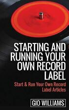 Starting and Running Your Own Record Label: Start & Run Your Own Record Label Ar