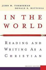 NEW - In the World: Reading and Writing as a Christian