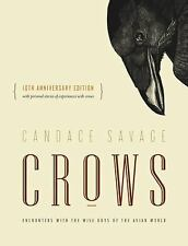 Crows : Encounters with the Wise Guys of the Avian World {10th Anniversary...