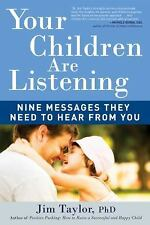 Your Children Are Listening Nine Messages They Need to Hear from You Book NEW