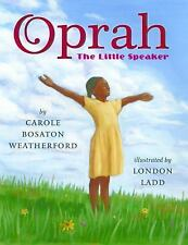 Oprah : The Little Speaker by Carole Boston Weatherford (2015, Paperback)