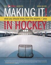 "Making It: What Aspiring Hockey Players and Parents Need to Know to ""Make It,"""