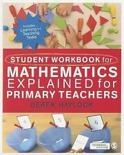 Student Workbook for Mathematics Explained for Primary Teachers by Derek...