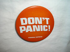 Don't Panic!, Federal Express, Pin/Button, 2 1/4""