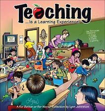 Teaching: Is a Learning Experience! (For Better or for Worse Collectio-ExLibrary