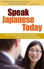 Speak Japanese Today: A Self-Study Course for Learning Everyday Spoken Japanese,