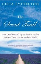 The Scent Trail: How One Woman's Quest for the Perfect Perfume Took He-ExLibrary