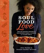 Soul Food Love: Healthy Recipes Inspired by One Hundred Years of Cooki-ExLibrary