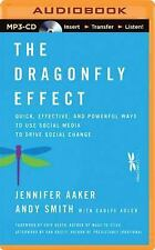 The Dragonfly Effect : Quick, Effective, and Powerful Ways to Use Social...