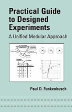 Practical Guide to Designed Experiments Vol. 177 by Paul D. Funkenbusch...