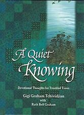 A Quiet Knowing: Devotional Thoughts for Troubled Times by Ruth Bell Graham