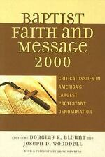 The Baptist Faith and Message 2000 : Critical Issues in America's Largest...