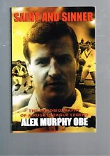 Saint and Sinner: The Autobiography of a Rugby League Legend, Alex Murphy OBE