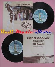 LP 45 7'' HOT CHOCOLATE Girl crazy Bed games 1982 RAK 341 no cd mc dvd