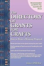 Directory of Grants for Craft : How to Write a Winning Proposal by James...