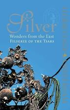 Silver Wonders from the East : Filigree of the Tsars by Jet Pijzel-Dommisse...