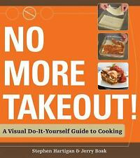 No More Takeout: A Visual Do-It-Yourself Guide to Cooking-ExLibrary