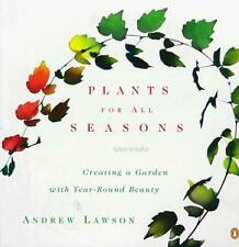 Plants for All Seasons: Creating a Garden with Year-Round Beauty-ExLibrary