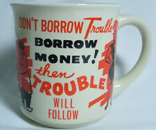 Vintage Don't Borrow Trouble Borrow Money then Trouble will Follow 50's Cup Mug