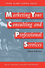 Marketing Your Consulting and Professional Services, Davidson, Jeff, Connor, Dic