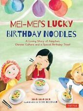 Mei-Mei's Lucky Birthday Noodles: A Loving Story of Adoption, Chinese Culture an
