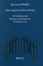 Three Aeginetan Odes of Pindar: A Commentary on Nemean V, Nemean III and...