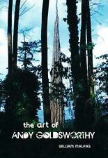 The Art of Andy Goldsworthy by William Malpas (2013, Paperback)