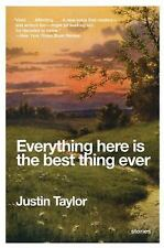 P. S. Ser.: Everything Here Is the Best Thing Ever by Justin Taylor (2010,...