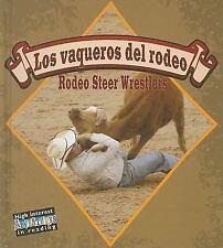 Los vaqueros del rodeoRodeo Steer Wrestlers (Todo Sobre El RodeoAll About the Ro