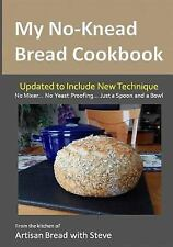 My No-Knead Bread Cookbook : From the Kitchen of Artisan Bread with Steve...