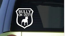 Bully on Duty *I314* 6x6 inch Sticker decal dog american bully pit bull tri