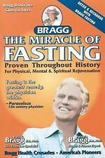 The Miracle of Fasting: Proven Throughout History for Physical, Mental, & Spirit