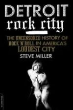 Detroit Rock City: The Uncensored History of Rock 'n' Roll in America's Loudest
