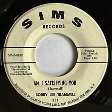 "Rockabilly 45 ~ BOBBY LEE TRAMMELL ""Am I Satisfying You"" SIMS '65 demo nice HEAR"