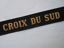 CROIX DU SUD dragueur Marine Ruban légendé de bachi authentique cap tally France