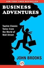 Business Adventures: Twelve Classic Tales from the World of Wall Street, Brooks,