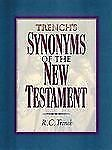 Trench's Synonyms of the New Testament Trench, R. C. Hardcover