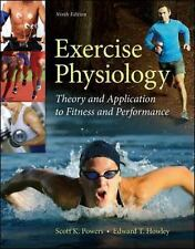 Exercise Physiology: Theory & Application to Fitness & Performance 9E by Powers