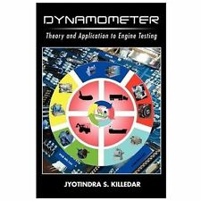 Dynamometer : Theory and Application to Engine Testing by Jyotindra S....